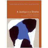 A Justiça E O Direito – (vol. 33) - FERNANDA FRIZZO BRAGATO, Alfredo Culleton