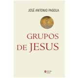 Grupos De Jesus - José Antonio Pagola