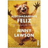 Alucinadamente feliz (Ebook) - Jenny Lawson