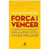 Força Para Vencer - Alex Dias Ribeiro