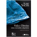 Linha Direito Comparado - Vida e Direito: Uma Estranha Alquimia - Albie Sachs