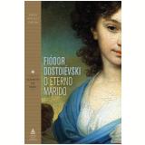 O Eterno Marido - Fiódor Dostoiévski