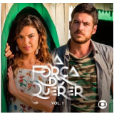 A Força do Querer - Vol. 1 (CD) - Varios Interpretes