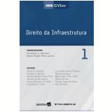 Direito da Infraestrutura (Vol. 01) - Mário Engler Pinto Junior, Fernando S Marcato