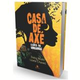 Casa de Axé - Lições da Umbanda - Daisy Mutti, Lizete Chaves