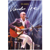 Vander Lee - 20 Anos (DVD) - Vander Lee