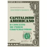 Capitalismo Americano - John Kenneth Galbraith