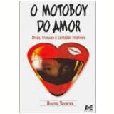 O Motoboy do Amor - Bruno Tavares