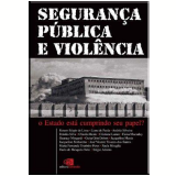 Segurança Pública e Violência - Liana de Paula, Renato Sergio de Lima