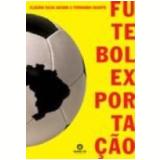 Futebol Exportação - Claudia Silva Jacobs, Fernando Duarte