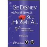 Se Disney Administrasse Seu Hospital - Fred Lee