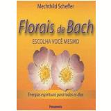 Florais de Bach - Mechthild Scheffer