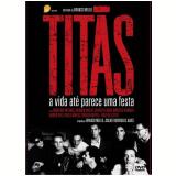 Titãs - A Vida Até Parece uma Festa (DVD) - Titãs