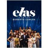 Elas Cantam Roberto Carlos (DVD) - Vários (veja lista completa)