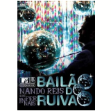 MTV Ao Vivo - Nando Reis & Os Infernais - Bailão do Ruivão (DVD) - Nando Reis