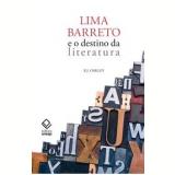 Lima Barreto e o Destino da Literatura