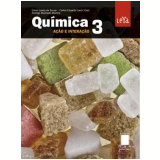 Quimica Acao E Interacao - Ensino Médio - Vol. 3 - Rodrigo Machado, Celso Lopes, Caê Lavor