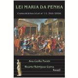 Lei Maria da Penha - Coment�rios � Lei n� 11.340 / 2006 (Ebook) - Ana Cecilia Parodi