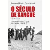 O Século De Sangue - Pierre Servent, Emmanuel Hecht
