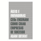 Ágeis E Inovadoras - Adam Bryant