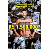 Quanto Vale 1.500.000? - Luiz Maurício Bento Joaquim