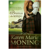 Highlanders - Brumas do Tempo (Vol. 1) - Karen Marie Moning