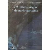 A Última Viagem do Navio Fantasma - Gabriel García Márquez