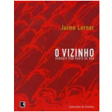 O Vizinho - Jaime Lerner