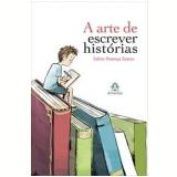 A Arte de Escrever Histórias - Esther Proença Soares