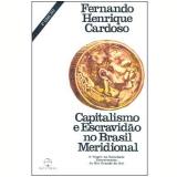 Capitalismo e Escravidão no Brasil Meridional - Fernando Henrique Cardoso