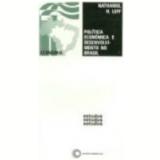 Pol�tica Econ�mica e Desenvolvimento no Brasil de 1947-1964 - Nathanael H. Leff
