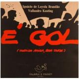 E Gol (torcida Amiga, Boa Tarde!) - Ignácio de Loyola Brandão