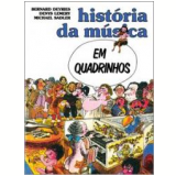 História da Música Em Quadrinhos - Bernard Deyries, Denys Lemery, Michael Sadler