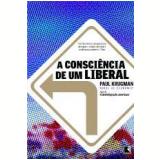A Consciência de um Liberal - Paul Krugman