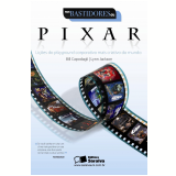 Nos Bastidores da Pixar - Bill Capodagli, Lynn Jackson