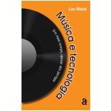 Musica e Tecnologia - Leo Morel