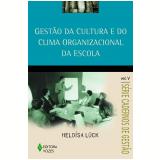 Gestão da Cultura e do Clima Organizacional da Escola - Heloísa Lück
