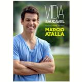 Vida Saudável com Marcio Atalla (DVD) - Marcio Atalla