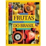 Frutas, Cores e Sabores do Brasil (Vol. 1) - Silvestre Silva