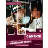 O Amante (Vol. 14) - Marguerite Duras