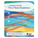 ética, Medo E Esperança - Arthur Meucci, Flávio Tonnetti