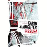 Fissura - Karin Slaughter