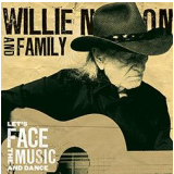 Willie Nelson & Family - Let's Face The Music And Dance (CD) - Willie Nelson & Family