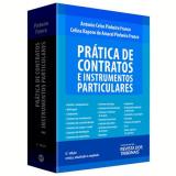Prática De Contratos E Instrumentos Particulares - Antônio Celso Pinheiro Franco, Celina Raposo do Amaral Pinheiro Franco