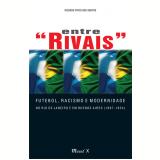 Entre Rivais (Ebook) - Ricardo Pinto dos Santos