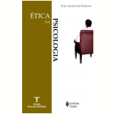 Ética na psicologia (Ebook) - Rita Aparecida Romaro