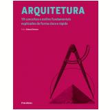 Arquitetura - 50 Conceitos E Teorias Fundamentais Explicados De Forma Clara E Rápida - Edward Denison