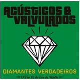 Acústicos & Valvulados - Diamantes Verdadeiros (CD) - Acústicos & Valvulados