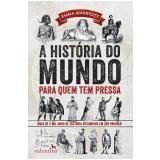 A História do Mundo para Quem Tem Pressa (Ebook) - Emma Marriot