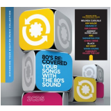 80´s Re:covered - Your Songs With The 80´s Sound (CD) - Varios Interpretes